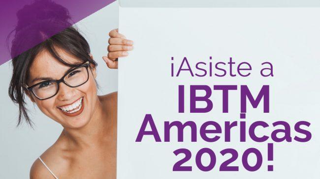 IBTM Américas cambia su fecha para el mes de agosto del 2020.